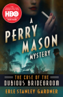 The Case of the Dubious Bridegroom (Perry Mason Mysteries #3) Cover Image