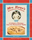 Mrs. Rowe's Restaurant Cookbook: A Lifetime of Recipes from the Shenandoah Valley Cover Image