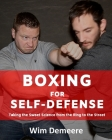 Boxing for Self-Defense: Taking the Sweet Science from the Ring to the Street Cover Image