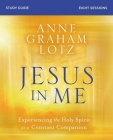 Jesus in Me Study Guide: Experiencing the Holy Spirit as a Constant Companion Cover Image
