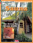 Sauna: The Hottest Way to Good Health (Alive Natural Health Guides #32) Cover Image