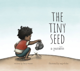 The Tiny Seed: A Parable Cover Image