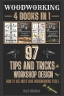 Woodworking: 97 Tips and Tricks for Workshop design and how to use must have woodworking tools for beginners Cover Image
