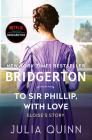 To Sir Phillip, With Love: Bridgerton (Bridgertons #5) Cover Image