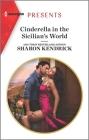 Cinderella in the Sicilian's World: Escape with This Sicilian Cinderella Romance Cover Image