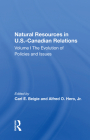 Natural Resources in U.S.-Canadian Relations, Volume 1: The Evolution of Policies and Issues Cover Image