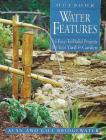 Outdoor Water Features: 16 Easy-To-Build Projects For Your Yard & Garden Cover Image