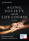 Aging, Society, and the Life Course, Sixth Edition Cover Image