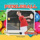Learning How to Play Pickleball Cover Image