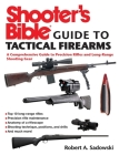 Shooter's Bible Guide to Tactical Firearms: A Comprehensive Guide to Precision Rifles and Long-Range Shooting Gear Cover Image