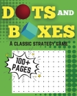 Dots and Boxes A Classic Strategy Game Over 100 Pages: A Classic Pen And Paper Game For Two Players Cover Image