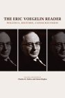 The Eric Voegelin Reader: Politics, History, Consciousness Cover Image