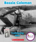 Bessie Coleman: Trailblazing Pilot (Rookie Biographies) Cover Image
