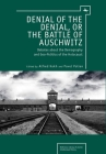 Denial of the Denial, or the Battle of Auschwitz: Debates about the Demography and Geopolitics of the Holocaust Cover Image