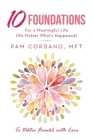 10 Foundations for a Meaningful Life (No Matter What's Happened) Cover Image