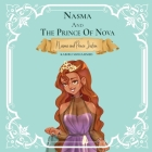 Nasma and the Prince of Nova: Princess Nasma and Prince Justan Cover Image
