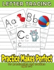 Practice Makes Perfect: Letter Tracing For Preschoolers And Toddlers Ages 2-6: Learn Easy Cover Image