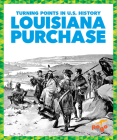 Louisiana Purchase (Turning Points in U.S. History) Cover Image