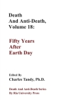 Death And Anti-Death, Volume 18: Fifty Years After Earth Day Cover Image