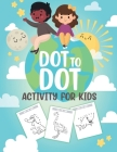 Dot to Dot Activity For Kids: 50 Animals Workbook - Ages 3-8 - Activity Early Learning Basic Concepts - Juvenile Cover Image