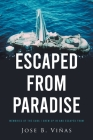 Escaped from Paradise: Memories of the Cuba I Grew Up in and Escaped from Cover Image