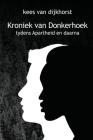 Kroniek Van Donkerhoek: die verhaal van 'n plaas gedurende Apartheid en daarna Cover Image