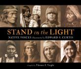Stand in the Light: Native Voices Illustrated by Edward S. Curtis Cover Image