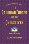 The Railroad Forger and the Detectives Cover Image