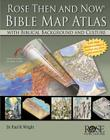 Rose Then and Now Bible Map Atlas with Biblical Backgrounds and Culture Cover Image