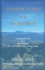 Essentials for living in a troubled world: Contemplations and meditations for survival in our testing times Cover Image