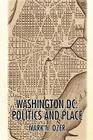 Washington, D.C.: Politics and Place Cover Image