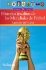 Historias insólitas de los Mundiales de Fútbol Cover Image