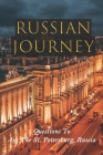 Russian Journey: Questions To Ask The St. Petersburg, Russia: Russia History Cover Image