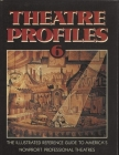 Theatre Profiles 6: The Illustrated Reference Guide to America's Nonprofit Professional Theatres Cover Image