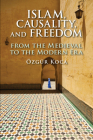 Islam, Causality, and Freedom Cover Image