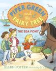 Piper Green and the Fairy Tree: The Sea Pony Cover Image