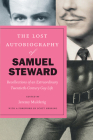 The Lost Autobiography of Samuel Steward: Recollections of an Extraordinary Twentieth-Century Gay Life Cover Image