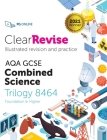 ClearRevise AQA GCSE Combined Science: Trilogy 8464 Cover Image