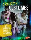 Creepy Costumes: DIY Zombies, Ghouls, and More Cover Image