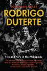 Rodrigo Duterte: Fire and Fury in the Philippines Cover Image