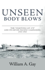 Unseen Body Blows: The Fighting LST 479 and its Seven Pacific Campaigns, 1943-1945 Cover Image
