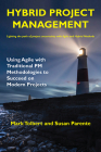 Hybrid Project Management: Using Agile with Traditional PM Methodologies to Succeed on Modern Projects Cover Image