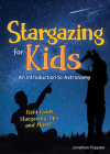 Stargazing for Kids: An Introduction to Astronomy Cover Image