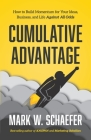 Cumulative Advantage: How to Build Momentum for your Ideas, Business and Life Against All Odds Cover Image