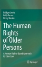 The Human Rights of Older Persons: A Human Rights-Based Approach to Elder Law Cover Image