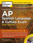 Cracking the AP Spanish Language & Culture Exam with Audio CD, 2020 Edition: Practice Tests & Proven Techniques to Help You Score a 5 (College Test Preparation) Cover Image