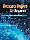 Electronics Projects for Beginners Cover Image