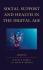 Social Support and Health in the Digital Age (Lexington Studies in Health Communication) Cover Image