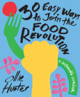 30 Easy Ways to Join the Food Revolution: A Sustainable Cookbook Cover Image