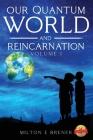 Our Quantum World and Reincarnation (Vol. I) Cover Image
